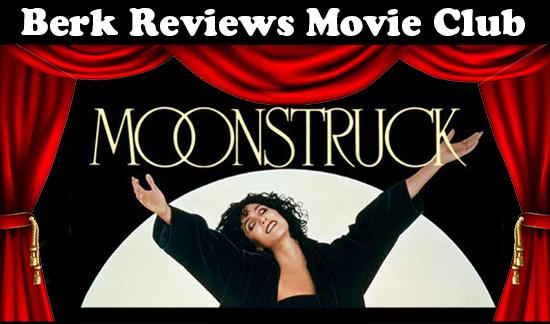 Berk Reviews Movie Club episode 057 - Moonstruck (1987)