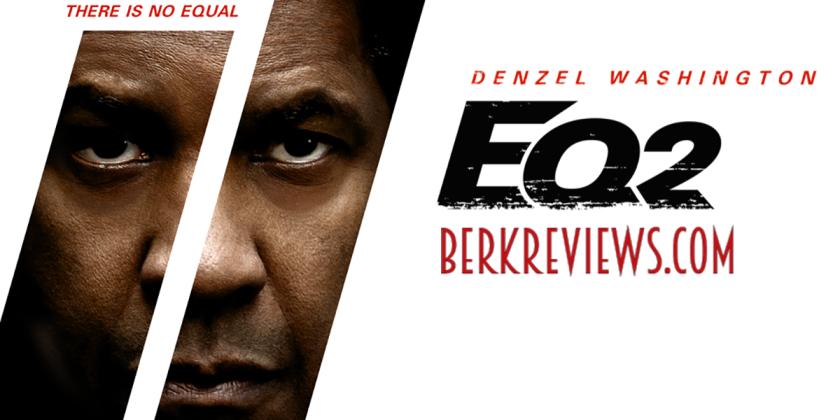 The Equalizer 2 2018 Reviewed By Jonathan Berk Berkreviews Com