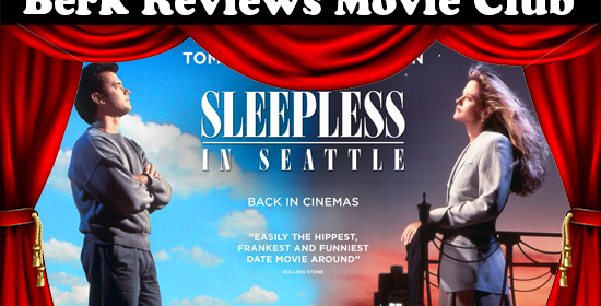 Berkreviews.com Movie Club episode 058 - Sleepless in Seattle (1993)