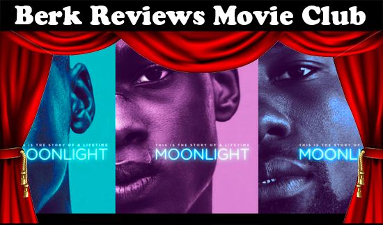 Berk Reviews Movie Club episode 055 - Moonlight