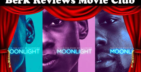 Berk Reviews Movie Club episode 055 - Moonlight