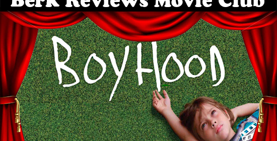 Berk Reviews Movie Club episode 056 - Boyhood (2014)