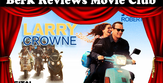Berk Reviews Movie Club episode 058 - Larry Crowne (2011)