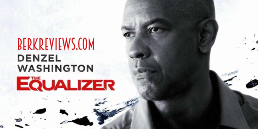 The Equalizer 2014 Reviewed By Jonathan Berk Berkreviews Com