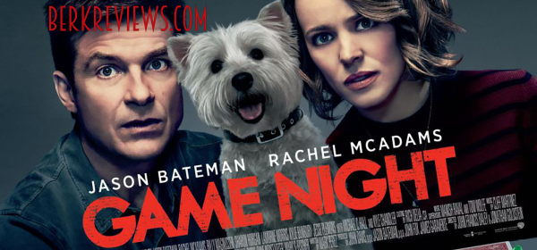Game Night (2018) reviewed by Jonathan Berk for Berkreviews.com