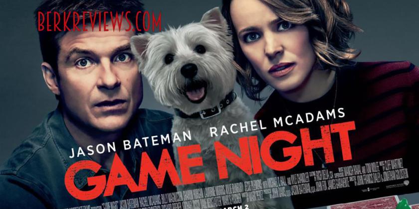 Game Night (2018) reviewed by Jonathan Berk for Berkreviews.com