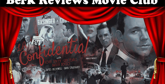 Berk Reviews Movie Club L.A. Confidential (1997)