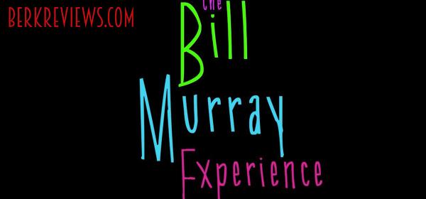 The Bill Murray Experience (2017) - Berkreviews.com
