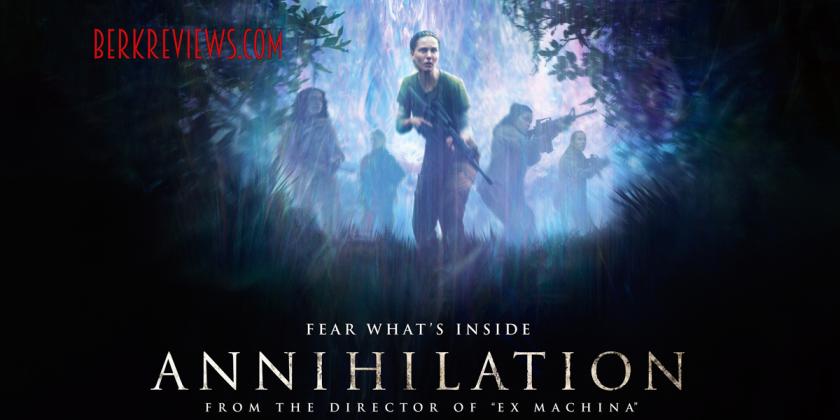 Annihilation (2018) reviewed by Jonathan Berk for Berkreviews.com