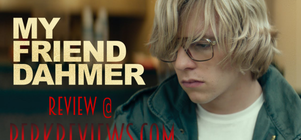 Berkreviews.com My Friend Dahmer (2017)