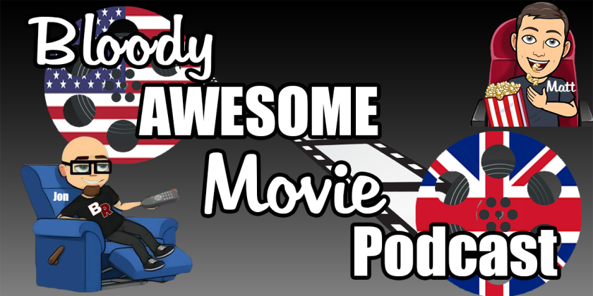 Bloody Awesome Movie Podcast - February 2018